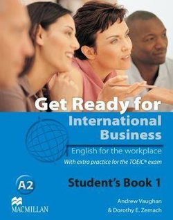 Get Ready for International Business 1 (TOEIC Edition) Student's Book ISBN: 9780230433250