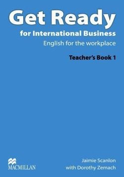 Get Ready for International Business 1 Teacher's Book ISBN: 9780230447875