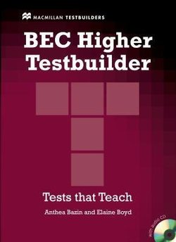 BEC Higher Testbuilder with Answer Key and Audio CDs ISBN: 9780230717039