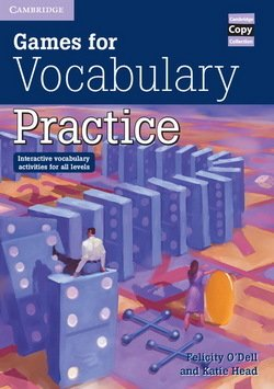Games for Vocabulary Practice ISBN: 9780521006514