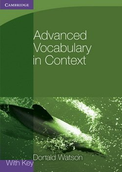 Advanced Vocabulary in Context with Answer Key ISBN: 9780521140447