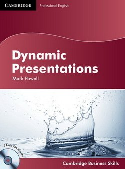 Dynamic Presentations Student's Book with Audio CDs (2) ISBN: 9780521150040