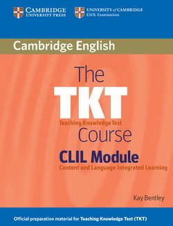 The TKT Course CLIL Module Student's Book ISBN: 9780521157339
