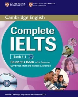 Complete IELTS Bands 4-5 Student's Book with Answers & CD-ROM ISBN: 9780521179560