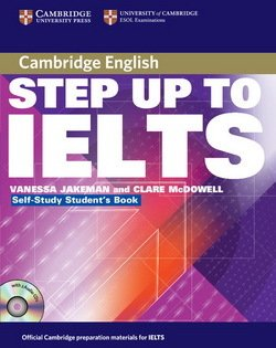 Step up to IELTS Self-Study Pack (Student's Book with Answers and Audio CDs (2)) ISBN: 9780521533027