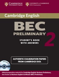 Cambridge BEC Preliminary 2 Self-Study Pack (Student's Book with answers and Audio CD) ISBN: 9780521544511