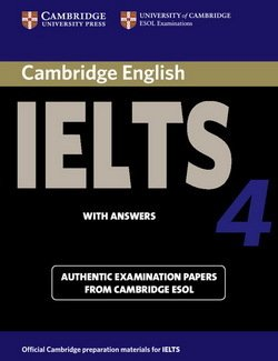 Cambridge English: IELTS 4 Student's Book with Answers ISBN: 9780521544627