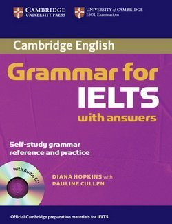 Cambridge Grammar for IELTS with Answers and Audio CD ISBN: 9780521604628