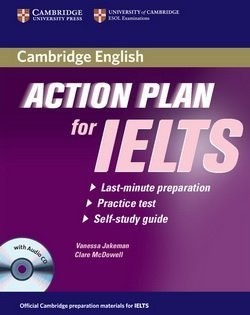 Action Plan for IELTS Academic Module Self-Study Pack (Book & Audio CD) ISBN: 9780521615273