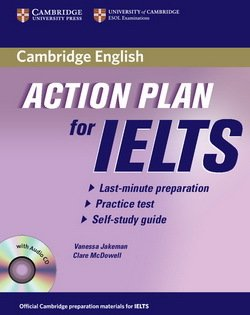 Action Plan for IELTS General Training Module Self-Study Pack (Book & Audio CD) ISBN: 9780521615280