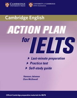 Action Plan for IELTS General Training Module Self-Study Student's Book ISBN: 9780521615310