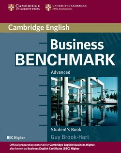 Business Benchmark Advanced Student's Book BEC Higher Edition ISBN: 9780521672955