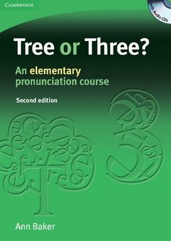 Tree or Three? An Elementary Pronunciation Course (2nd Edition) with Audio CDs (3) ISBN: 9780521685276