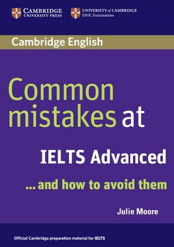 Common Mistakes at IELTS Advanced . . . and how to avoid them ISBN: 9780521692472