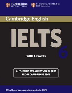 Cambridge English: IELTS 6 Student's Book with Answers ISBN: 9780521693073