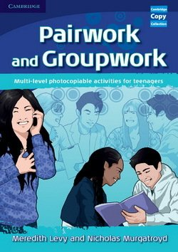 Pairwork and Groupwork ISBN: 9780521716338
