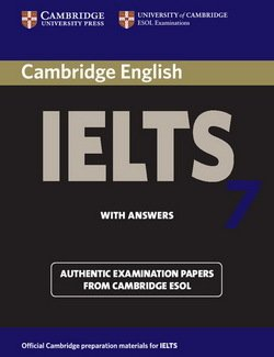 Cambridge English: IELTS 7 Student's Book with Answers ISBN: 9780521739177
