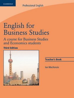 English for Business Studies (3rd Edition) Teacher's Book ISBN: 9780521743426