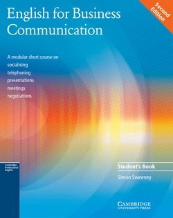 English for Business Communication (2nd Edition) Student's Book ISBN: 9780521754491