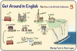 The How to be British Collection 3; Get Around in English ISBN: 9780952287087