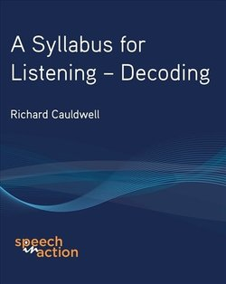 A Syllabus for Listening - Decoding ISBN: 9780954344771