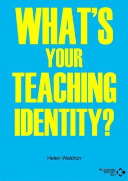 What's your Teaching Identity? (Legacy Series) ISBN: 9780995670112