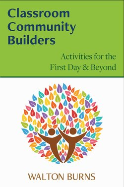 Classroom Community Builders: Activities for the First Day and Beyond ISBN: 9780997762877