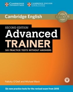 Advanced Trainer (CAE) (2nd Edition) Six Practice Tests without Answers with Audio Download ISBN: 9781107470262