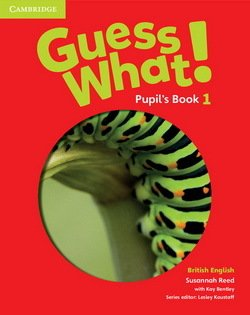 Guess What! 1 Pupil's Book ISBN: 9781107526914