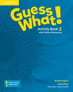 Guess What! 2 Activity Book with Online Resources ISBN: 9781107527911