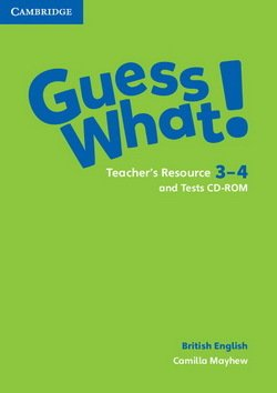 Guess What! 3 & 4 Teacher's Resource & Tests CD-ROMs ISBN: 9781107528260