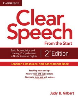 Clear Speech from the Start (2nd Edition) Teacher's Resource and Assessment Book ISBN: 9781107604315