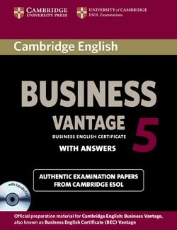 Cambridge English: Business (BEC) 5 Vantage Self-Study Pack (Student's Book with Answers & Audio CDs (2)) ISBN: 9781107606937