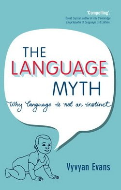 The Language Myth; Why Language is Not an Instinct ISBN: 9781107619753