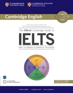 The Official Cambridge Guide to IELTS Student's Book with Answers & DVD-ROM ISBN: 9781107620698