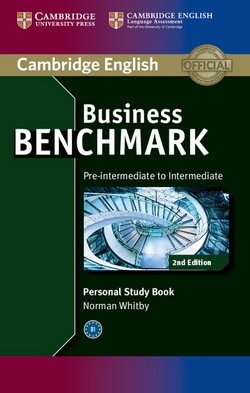 Business Benchmark (2nd Edition) Pre-Intermediate to Intermediate BULATS and Business Preliminary (BEC) Personal Study Book ISBN: 9781107628489
