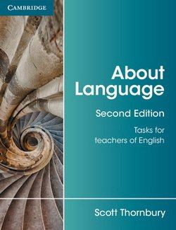 About Language; Tasks for Teachers of English (2nd Edition) ISBN: 9781107667198