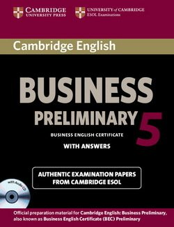Cambridge English: Business (BEC) 5 Preliminary Self-Study Pack (Student's Book with Answers & Audio CD) ISBN: 9781107699335