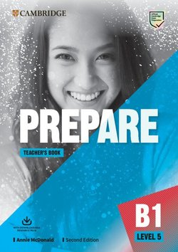 Prepare (2nd Edition) 5 Teacher's Book with Downloadable Resource Pack (Class Audio, Video and Teacher's Photocopiable Worksheets) ISBN: 9781108385978