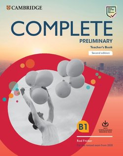 Complete Preliminary (PET) (2020 Exam) Teacher's Book with Downloadable Resource Pack (Class Audio and Teacher's Photocopiable Worksheets) ISBN: 9781108399586