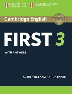 Cambridge English: First (FCE) 3 Student's Book with Answers ISBN: 9781108433730