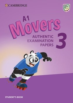 A1 Movers 3 Authentic Examination Papers Student's Book ISBN: 9781108465137