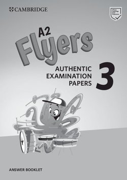 A2 Flyers 3 Authentic Examination Papers Answer Booklet ISBN: 9781108465205