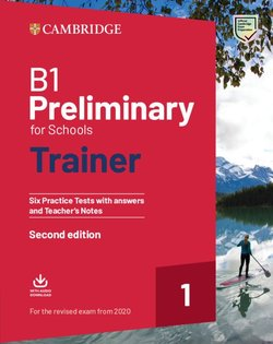 B1 Preliminary for Schools (PET4S) (2020 Exam) Trainer 1 Six Practice Tests with Answers, Downloadable Audio & Teacher's Notes ISBN: 9781108528887