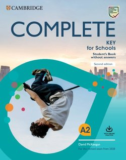 Complete Key for Schools (KET4S) (2nd Edition) (2020 Exam) Student's Book without Answers with Online Practice ISBN: 9781108539333