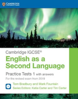 Cambridge IGCSE English as a Second Language Practice Tests (2019 Exam) 1 with Answers & Audio CDs (2) ISBN: 9781108546102