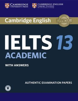 Cambridge English: IELTS 13 Academic Student's Book with Answers & Audio Download ISBN: 9781108553094
