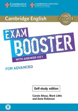 Cambridge English Exam Booster for Advanced (CAE) with Answer Key & Audio Download ISBN: 9781108564670