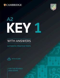 A2 Key (KET) (2020 Exam) Authentic Practice Tests 1 Student's Book Pack (Student's Book with Answers & Audio Download) ISBN: 9781108694636