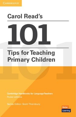 Carol Read's 101 Tips for Teaching Primary Children ISBN: 9781108744225